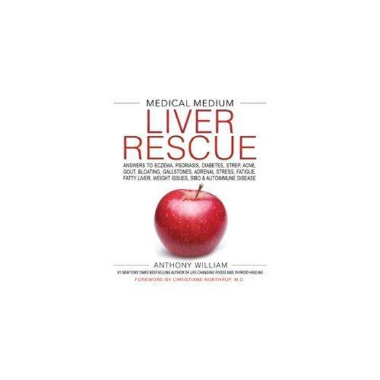Boek cover Medical Medium Liver Rescue : Answers to Eczema, Psoriasis, Diabetes, Strep, Acne, Gout, Bloating, Gallstones, Adrenal Stress, Fatigue, Fatty Liver, Weight Issues, SIBO & Autoimmune Disease van Anthony William (Hardcover)