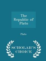 The Republic of Plato - Scholar's Choice Edition