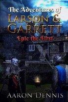 The Adventures of Larson and Garrett