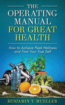 The Operating Manual for Great Health