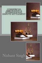 Commercial Arbitration & International Dispute Settlement