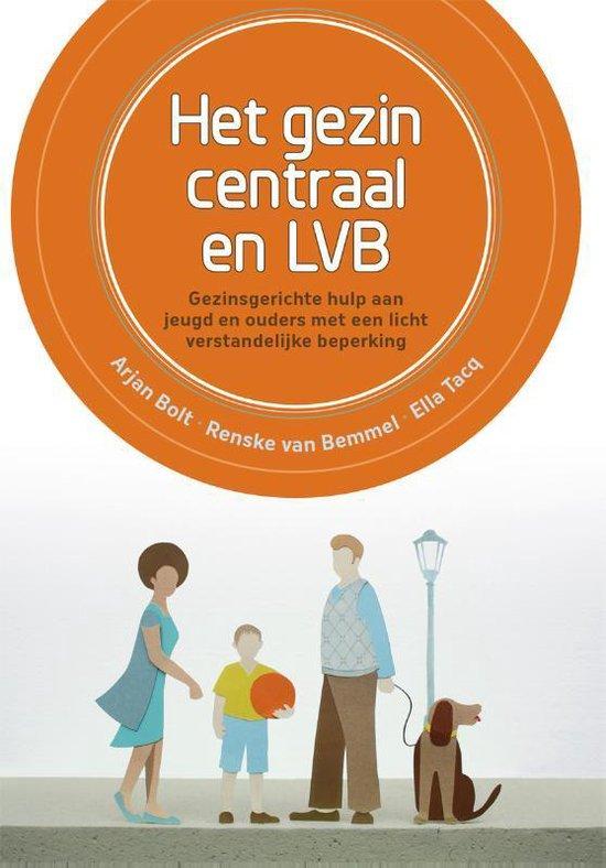 Het gezin centraal en LVB - Arjan Bolt |