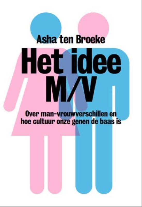 Boek cover Het idee M/V van Asha ten Broeke (Paperback)