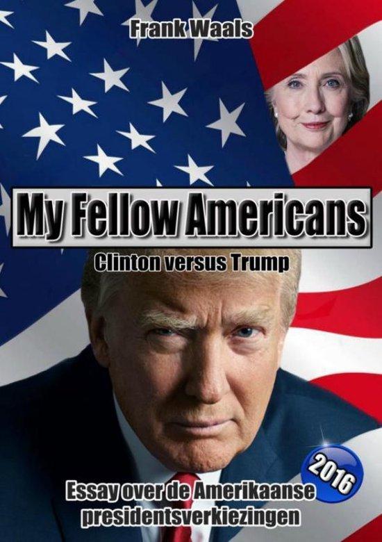 My fellow Americans: Clinton versus Trump