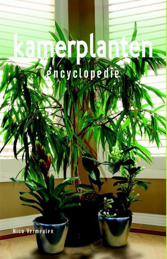 Boek cover Encyclopedie  -   Kamerplanten encyclopedie van Nico Vermeulen (Hardcover)
