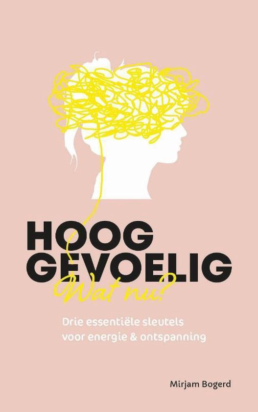 Boek cover Hooggevoelig, wat nu? van Mirjam Bogerd (Paperback)