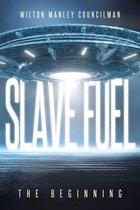 Slave Fuel