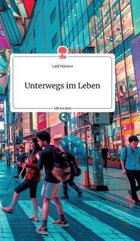 Unterwegs im Leben. Life is a Story - story.one