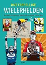 Onsterfelijke wielerhelden - Geschiedenis van het wielrennen
