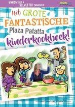 Plaza Patatta  -   Het grote fantastische Plaza Patatta kinderkookboek!