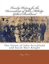 Omslag Family History for the Descendants of John Milledge Gilbert Strickland