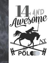 14 And Awesome At Polo: Sketchbook Gift For Teen Polo Players - Horseback Ball & Mallet Sketchpad To Draw And Sketch In