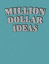 Million Dollar Ideas
