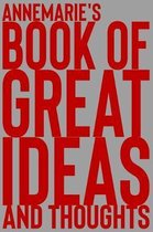 Annemarie's Book of Great Ideas and Thoughts
