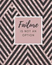 Failure Is Not An Option: Inspirational Note Taking System Book For Students