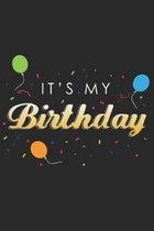 It's My Birthday: Birthday Notebook 6x9 Blank Lined Journal Gift