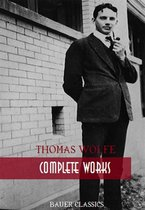 Thomas Wolfe: Complete Works