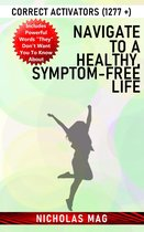 Navigate to a Healthy, Symptom-free Life: Correct Activators (1277 +)