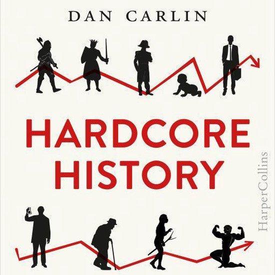 Boek cover Hardcore History van Dan Carlin (Onbekend)