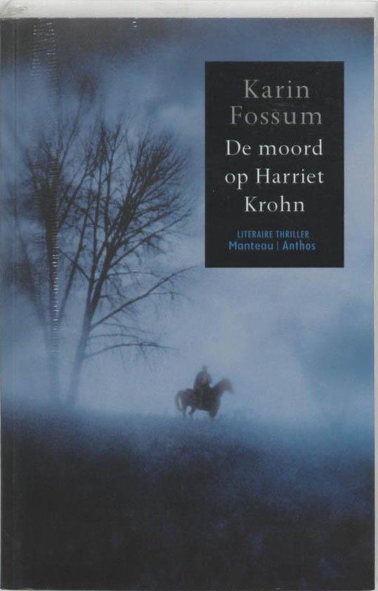 De Moord Op Harriet Krohn - Karin Fossum |
