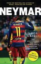 Boek cover Neymar – 2017 Updated Edition van Luca Caioli