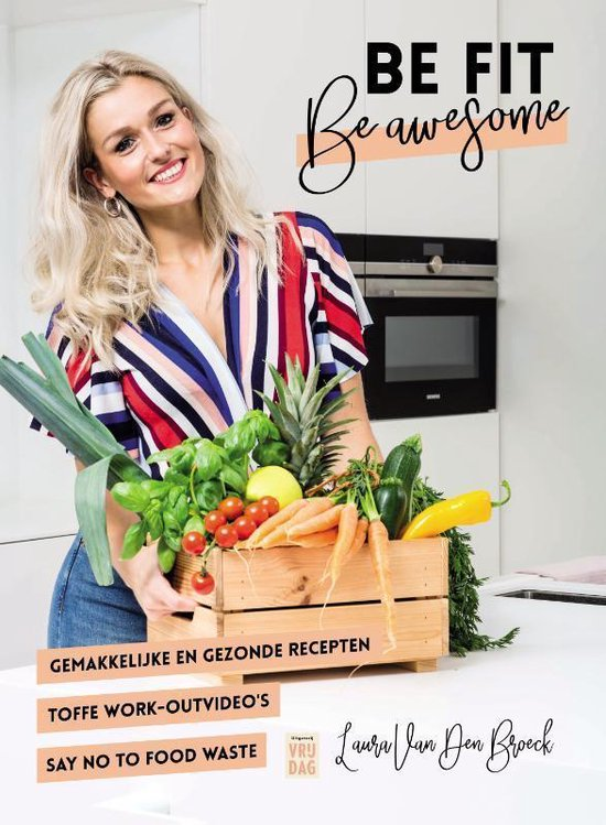 Boek cover Be fit, be awesome van Laura van den Broeck (Hardcover)