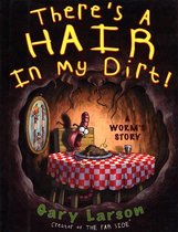 There's a Hair in My Dirt!