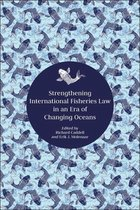 Strengthening International Fisheries Law in an Era of Changing Oceans