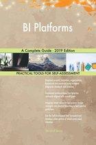 BI Platforms A Complete Guide - 2019 Edition