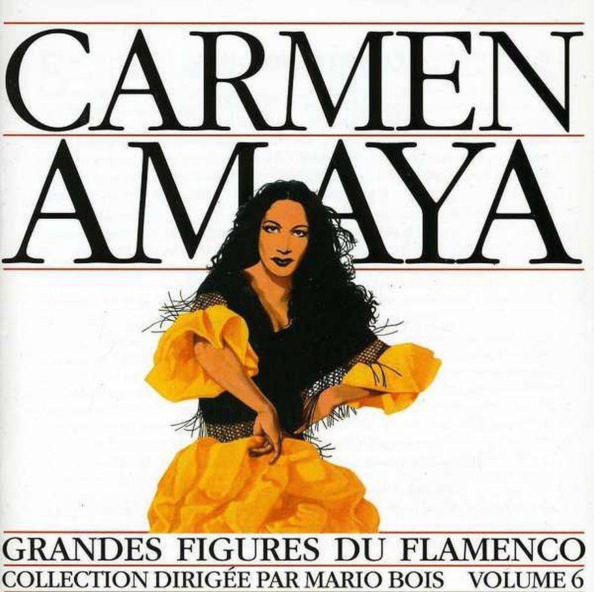 Grandes Figures Du Flamenco: Vol. 6 - Carmen Amaya
