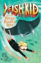 Fish Kid and the Mega Manta Ray
