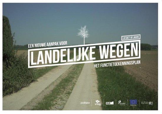 Een nieuwe aanpak voor landelijke wegen. het functietoekenningsplan - Belmans (Vvsg) Liesbet |