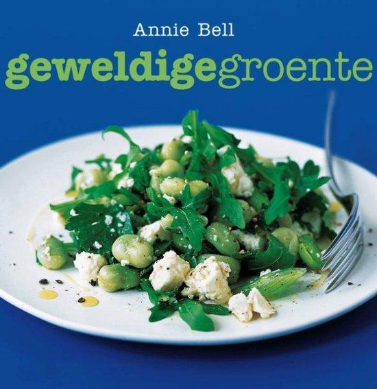 Geweldige Groente - Annie Bell |