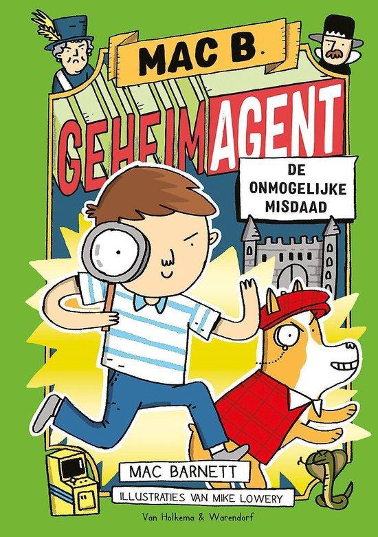 Mac B. Geheim agent 2 - De onmogelijke misdaad