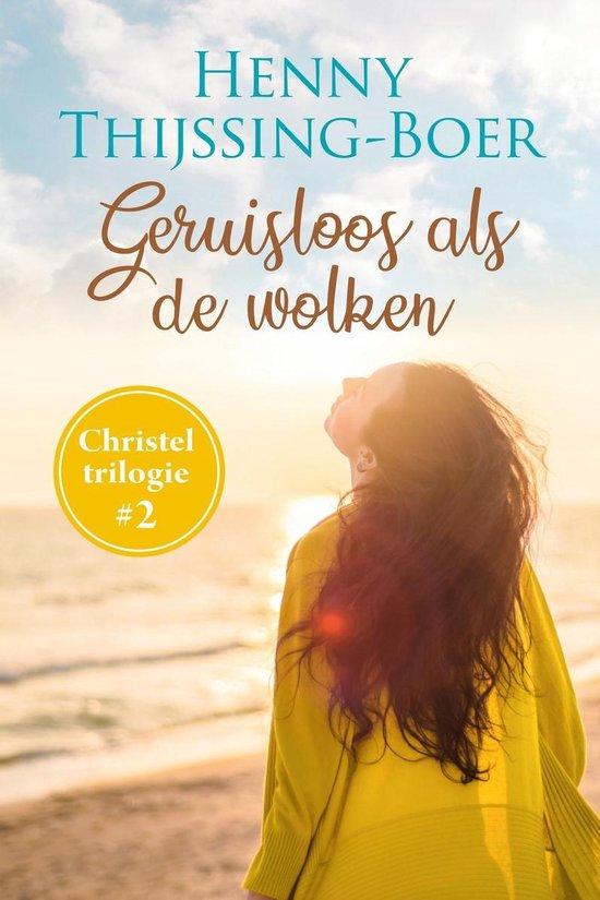 Christel-trilogie 2 - Geruisloos als de wolken - Henny Thijssing-Boer |