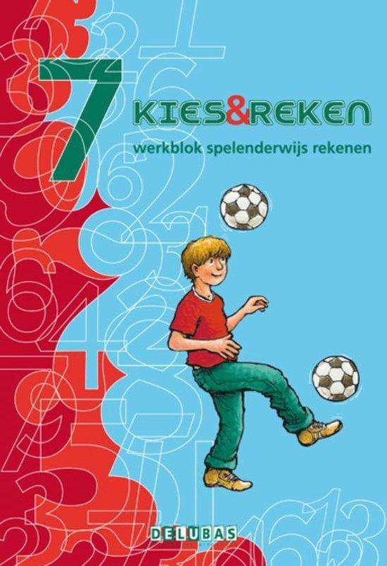 Kies en reken - Kies & reken 7 Werkblok - Hariette Burgmans |