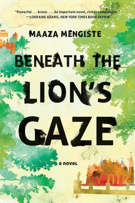 Boek cover Beneath the Lions Gaze: A Novel van Maaza Mengiste (Onbekend)