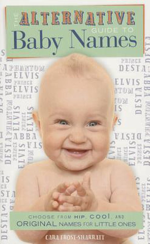 Boek cover The Alternative Guide To Baby Names van Cara Frost-Sharratt (Paperback)