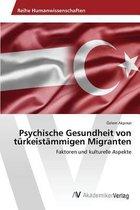 Psychische Gesundheit Von Turkeistammigen Migranten