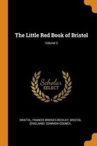The Little Red Book of Bristol; Volume 2