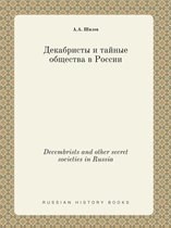 Decembrists and Other Secret Societies in Russia