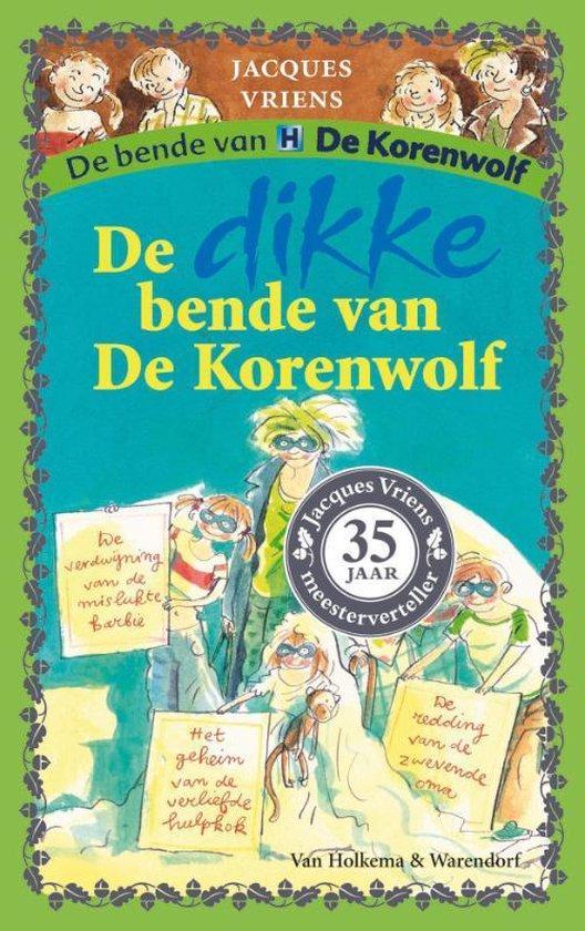 De bende van de Korenwolf - De dikke bende van de Korenwolf - Jacques Vriens |