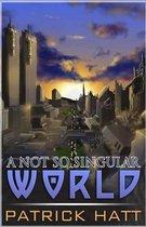 A Not So Singular World