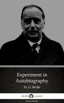 Experiment in Autobiography by H. G. Wells (Illustrated)