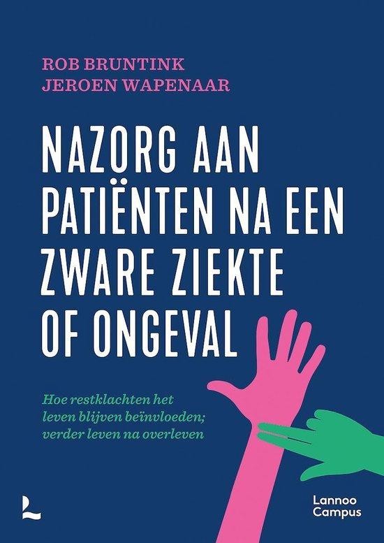 Boek cover Nazorg aan patiënten na een zware ziekte of ongeval van Rob Bruntink (Paperback)