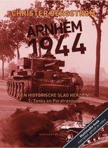 Arnhem 1944, een historische slag herzien 1: Tanks en Paratroepen