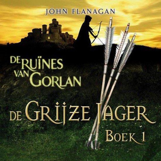 De Grijze Jager 1 - De ruïnes van Gorlan - John Flanagan | Readingchampions.org.uk