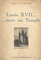 Louis XVII... mort au Temple