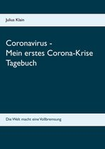 Coronavirus - Mein erstes Corona-Krise Tagebuch