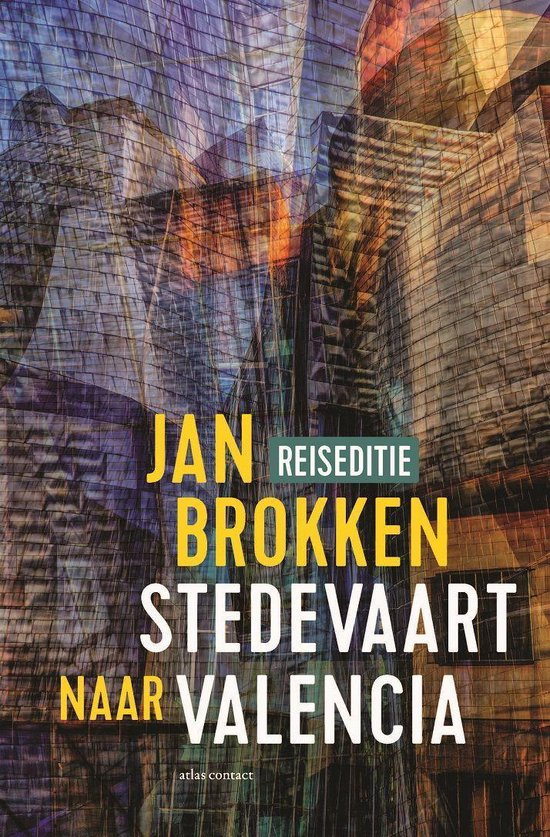 Reisverhalen uit Stedevaart 6 - Valencia: de haai, het oog en het ei van Calatrava - Jan Brokken |